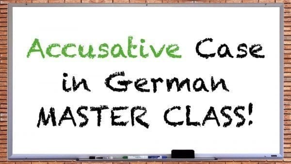 German Accusative Case Master Class